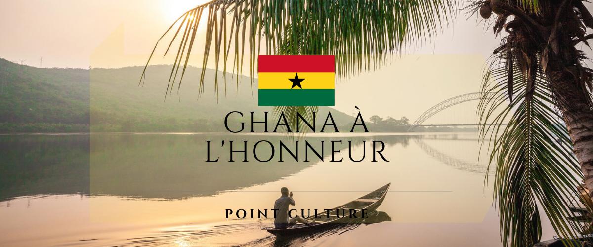 Point Culture: le Ghana