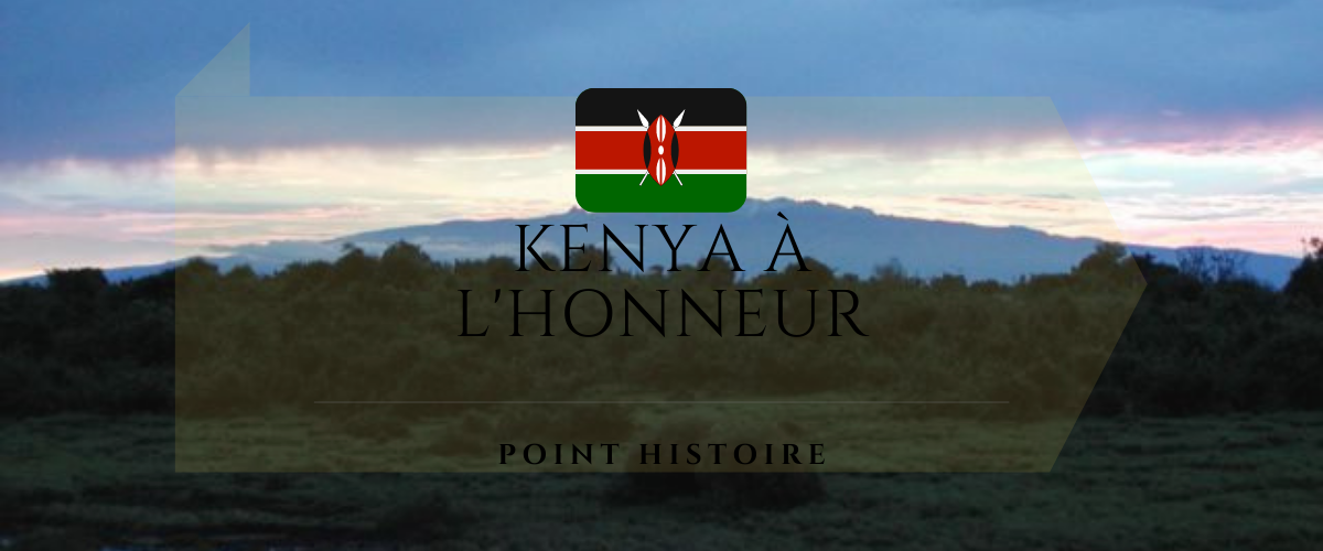 Point Histoire : le Kenya
